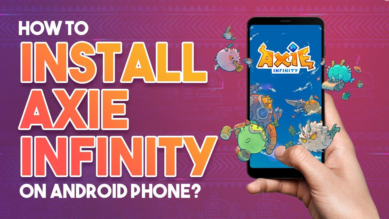 Cómo instalar Axie Infinity en Android en 4 sencillos pasos