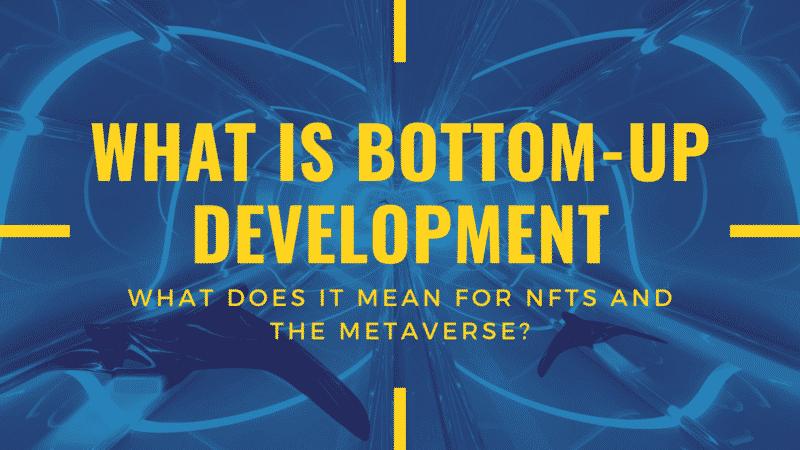 bottom up development nft